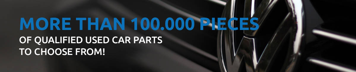 More than 100.000 pieces of qualified used car parts to choose from!